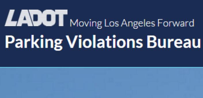 City Of Los Angeles Parking Violation >> Parking Violations Bureau Customer Service Web Portal