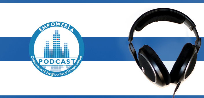 EmpowerLA presents the first podcast from Los Angeles City Hall, all about Neighborhood Councils