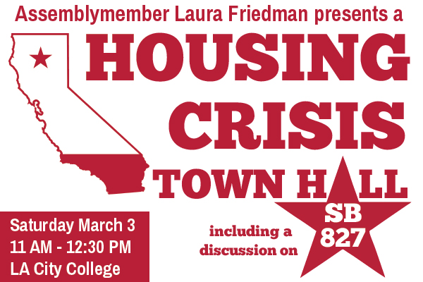 District 43 California State Assemblymember Laura Friedman hosts a town hall on the housing crisis + proposed state bill SB 827 at LA City College Saturday March 3