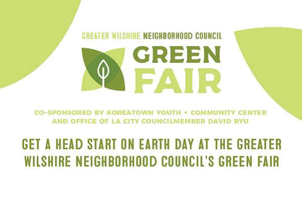 LA Green Fair Saturday March 24 hosted by Greater Wilshire NC, LADWP, LA Sanitation, & CD4 Councilmember Ryu (newsletter header image)