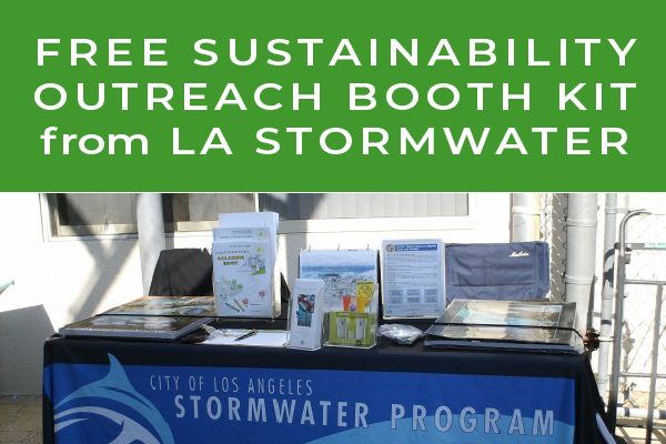 Get free sustainability outreach material with LA Stormwater Booth in a Box program (newsletter image)