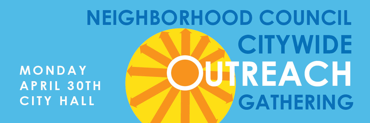 Citywide Neighborhood Council Outreach Gathering (April 30) - newsletter & blog header