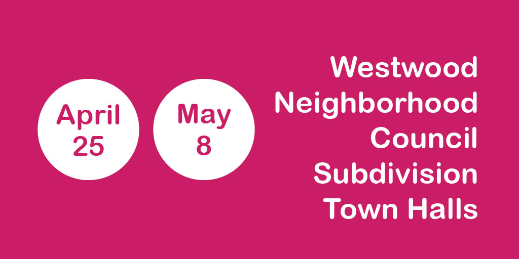 Westwood Neighborhood Council Subdivision Election town halls (blog graphic)