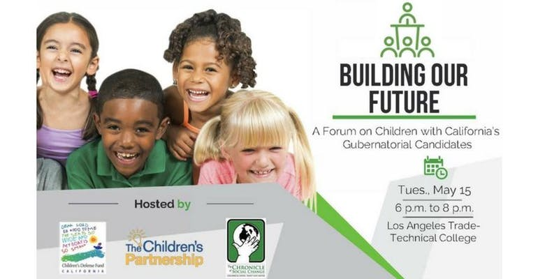 Building Our Future - a forum on children with CA candidates for governor