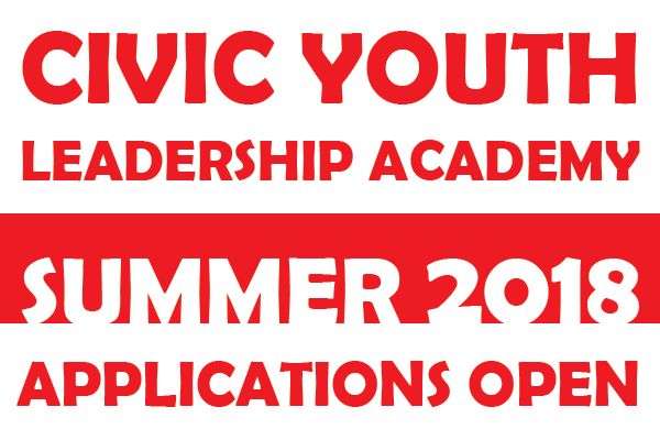 Civic Youth Leadership Academy - Applications open for Summer 2018 (deadline May 31)