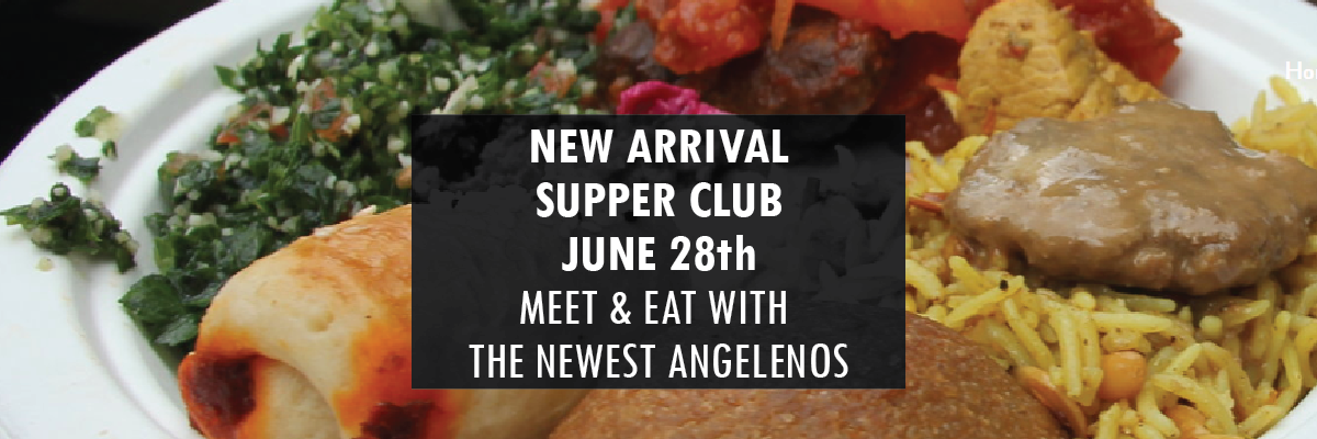 Meet & eat with LA's newest residents at New Arrival Supper Club & Festival June 28th