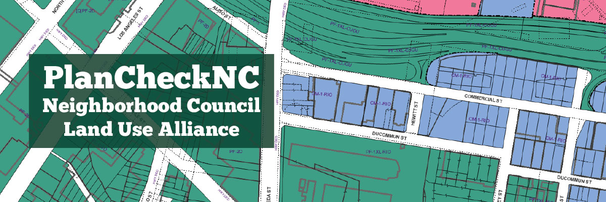 PlanCheckNC is the alliance for Neighborhood Council Land Use Committees