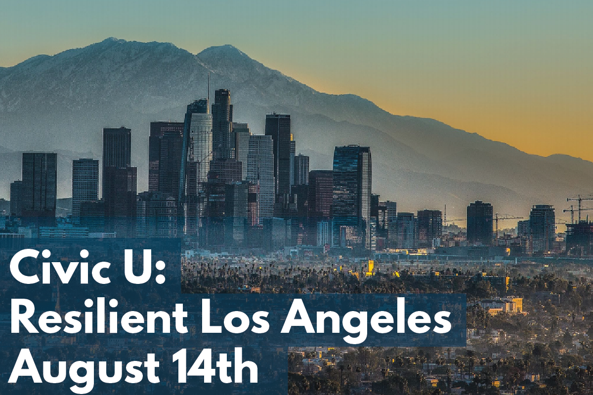 Graphic for blog article about the Civic U - Resilient Los Angeles event happening August 14 2018