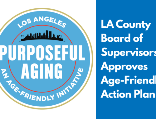 LA County Board of Supervisors Approves Age-Friendly Action Plan