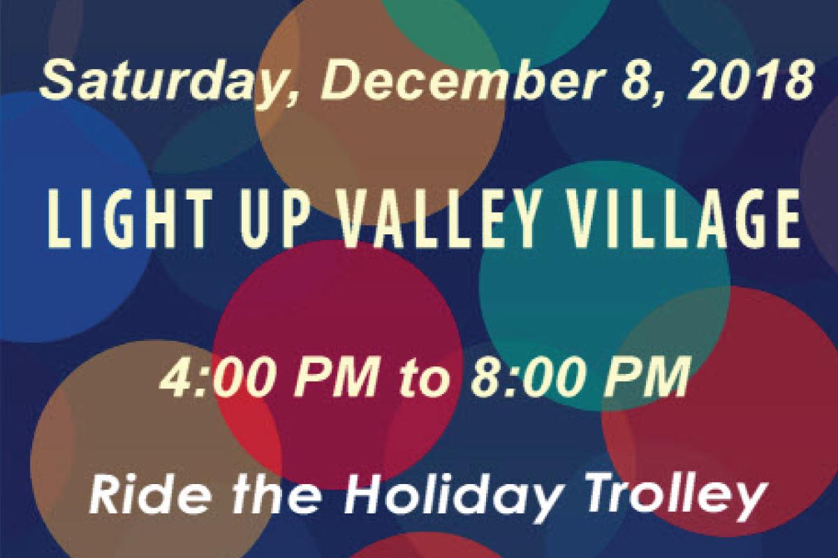Light Up Valley Village Saturday December 8th