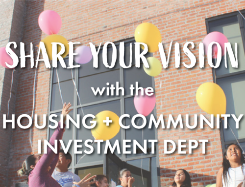 Share Your Vision with the Housing + Community Investment Dept