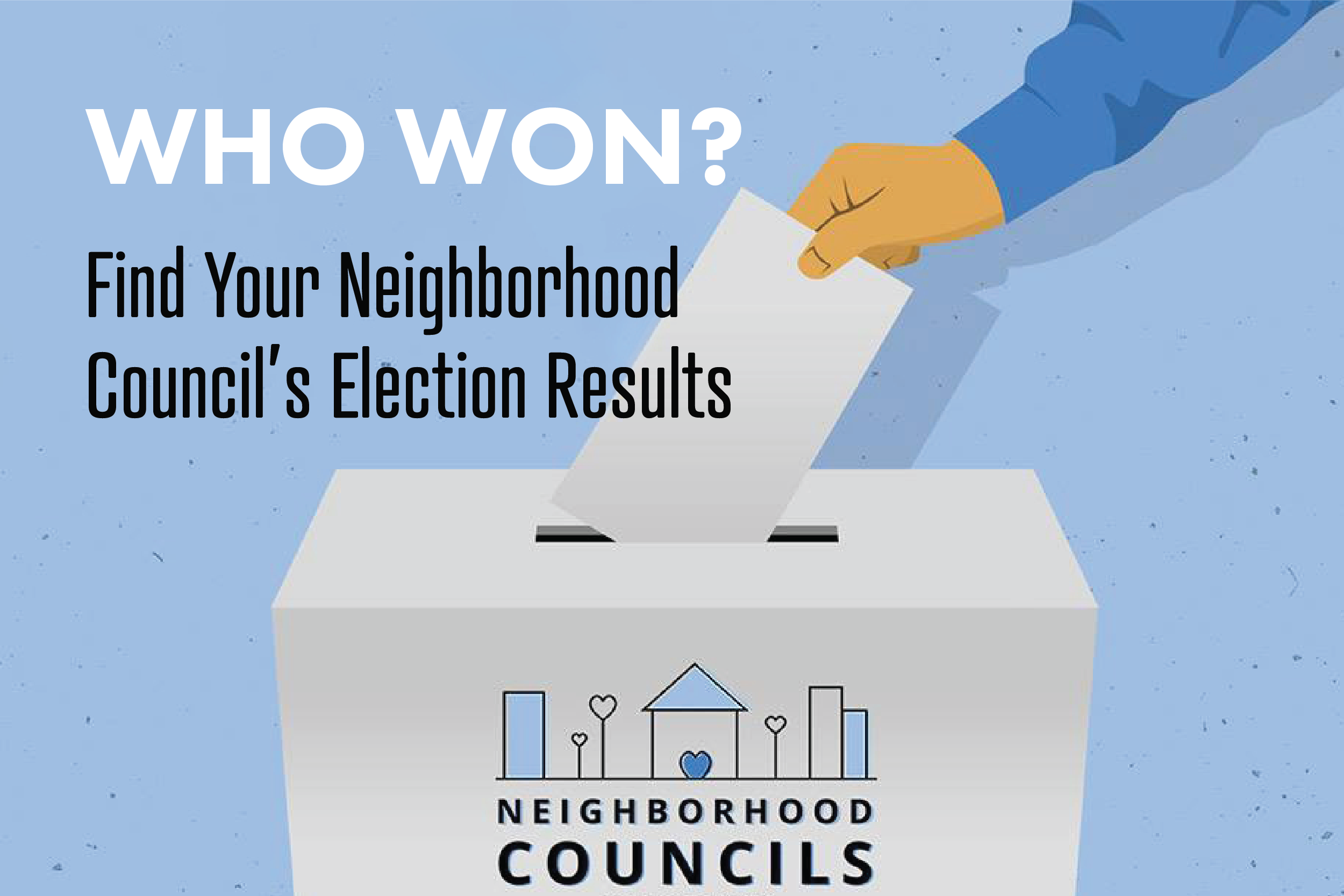 Who Won Find Your Neighborhood Council Election Results Empowerla