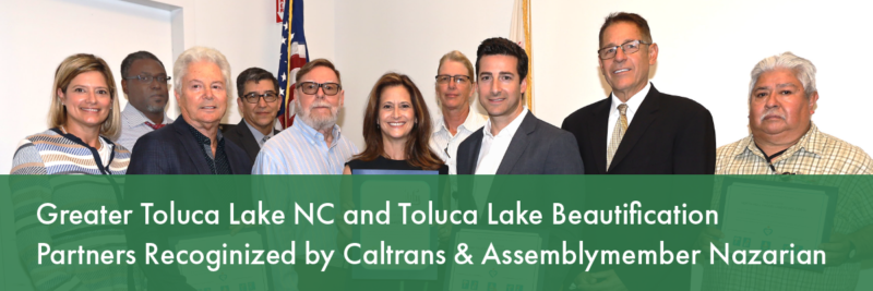 Greater Toluca Lake Neighborhood Council & Toluca Lake Beautification Partners honored by Caltrans
